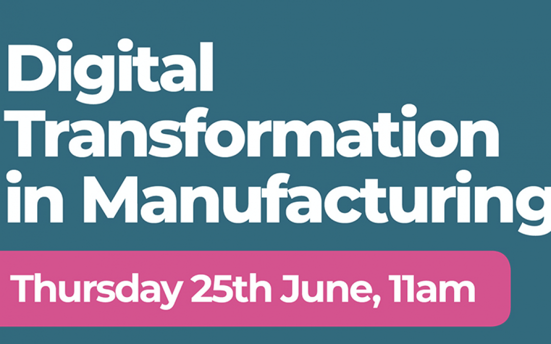 Digital Transformation in Manufacturing- Video, Slides and Q&A